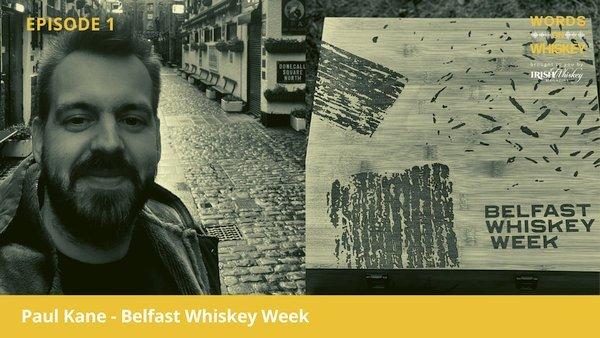 Words on Whiskey – Ep 1 – Jun 3 – Belfast Whiskey Week Launch