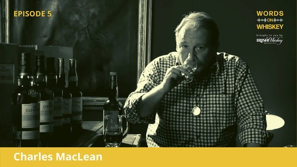 Words on Whiskey - Ep 5 - July 1st - Charles MacLean
