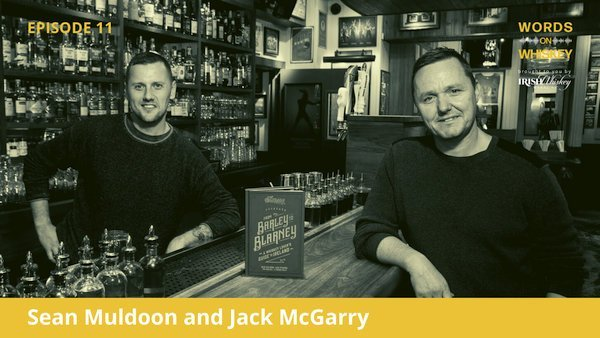 Words on Whiskey - Ep11 - Aug 12th - Sean Muldoon & Jack McGarry