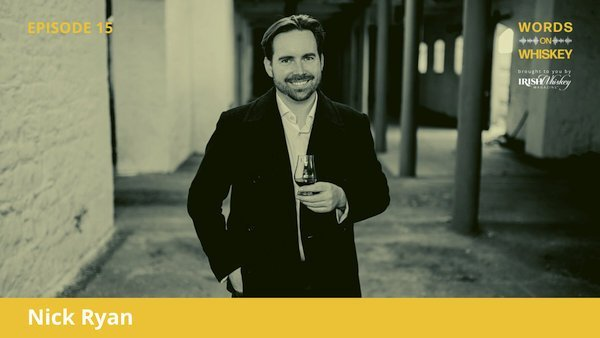 Words on Whiskey - Ep15 - Sept 9th - Nick Ryan