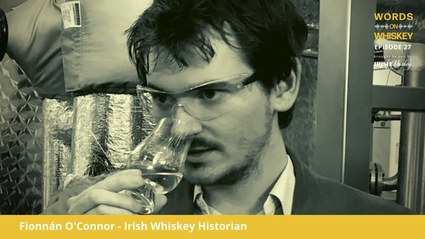 Words on Whiskey - Ep27 - Dec 2nd - Fionnán O'Connor