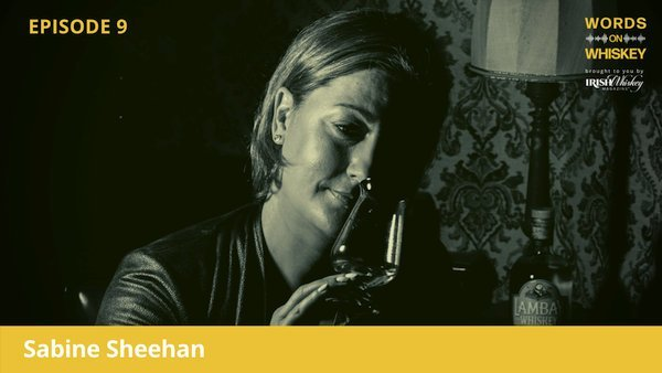 Words on Whiskey - Ep9 - July 29th - Sabine Sheehan