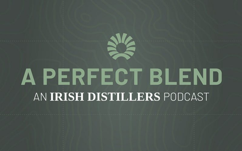 A Perfect Blend – A new four-part podcast series from Irish Distillers