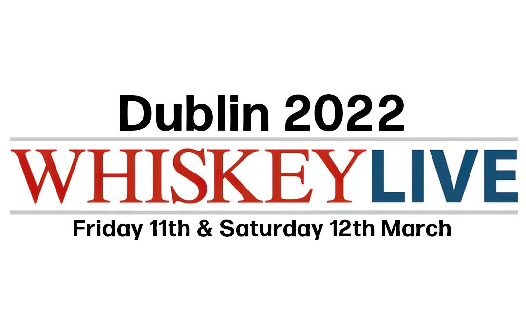 Whiskey Live Dublin is back!