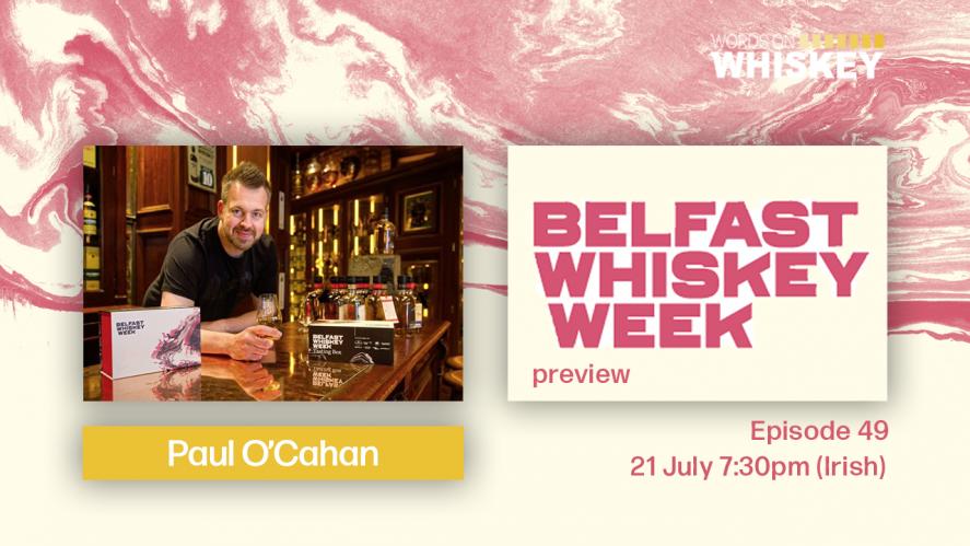 Words on Whiskey -Ep. 49 - Belfast Whiskey Week